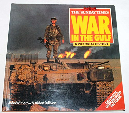 """""""The Sunday Times"""" War in the Gulf By John Witherow"""