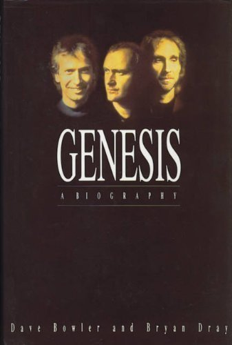 Genesis: A Biography By Dave Bowler