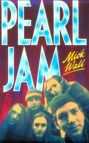 """Pearl Jam"" By Mick Wall"