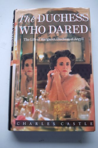 The Duchess Who Dared By Charles Castle