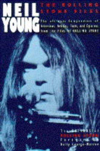 Neil Young By Holly George-Warren (Editor, Rolling Stone Press, USA)