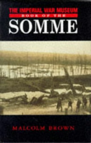 The Imperial War Museum Book of the Somme By Malcolm Brown