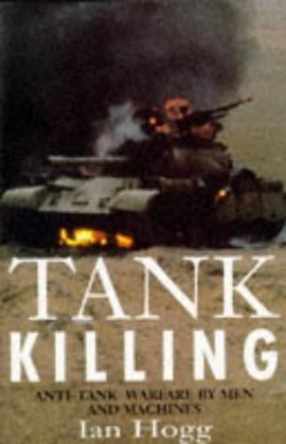 Tank Killing By Ian V. Hogg