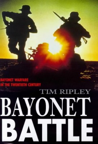 Bayonet Battle By Tim Ripley