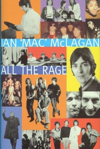 All the Rage: A Rock 'n' Roll Odyssey By Ian McLagan