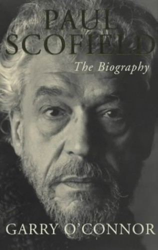 Paul Scofield By Garry O'Connor