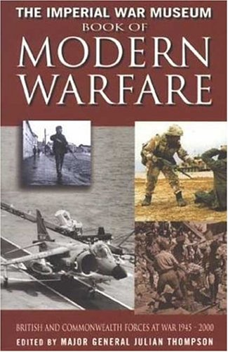 IWM Book of Modern Warfare By Julian Thompson
