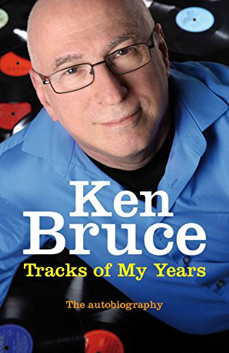 The Tracks of My Years By Ken Bruce