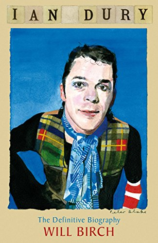 Ian Dury: The Definitive Biography By Will Birch