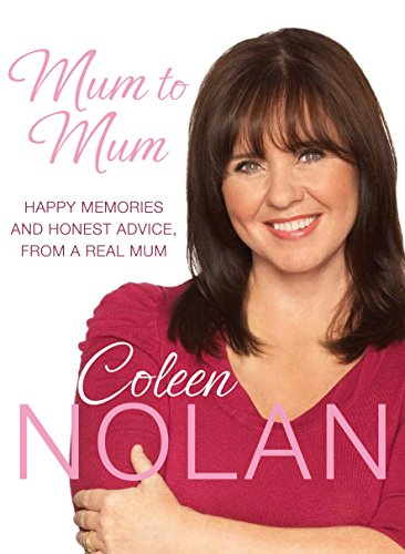 Mum to Mum: Happy Memories and Honest Advice, From a Real Mum by Coleen Nolan
