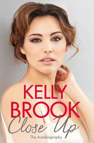 Close Up: The Autobiography By Kelly Brook