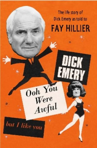 Ooh, You Are Awful But I Like You! (The life story of Dick Emery)