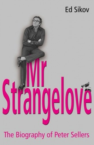 Mr Strangelove By Ed Sikov