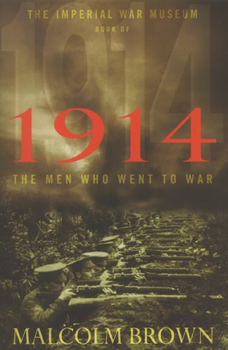 The Imperial War Museum Book of 1914 By Malcolm Brown