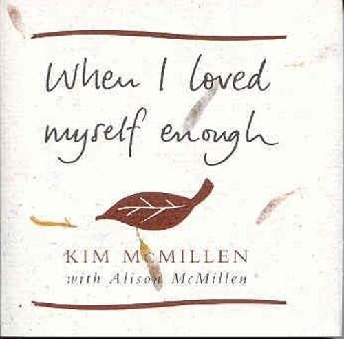 When I Loved Myself Enough By Kim McMillen