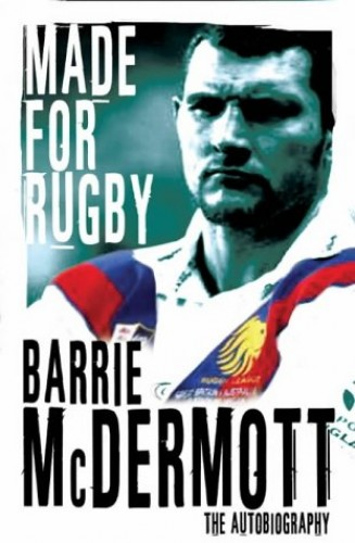 Made for Rugby By Barrie McDermott