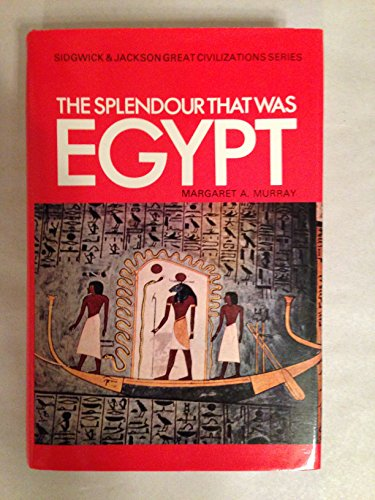 Splendor That Was Egypt By Margaret A. Murray
