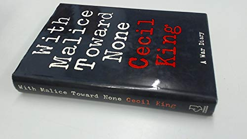 With Malice Toward None By Cecil Harmsworth King