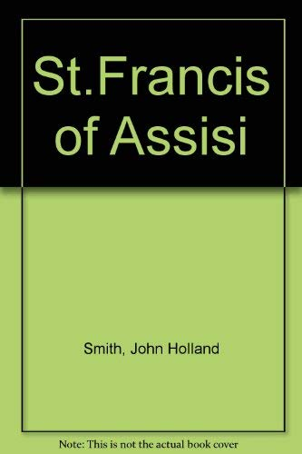 St.Francis of Assisi By John Holland Smith