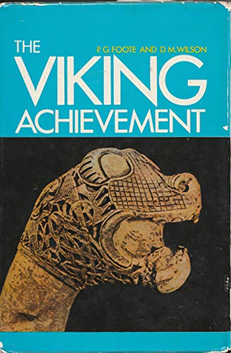 The Viking Achievement (Sidgwick & Jackson Great Civilizations Series) By P. G. Foote
