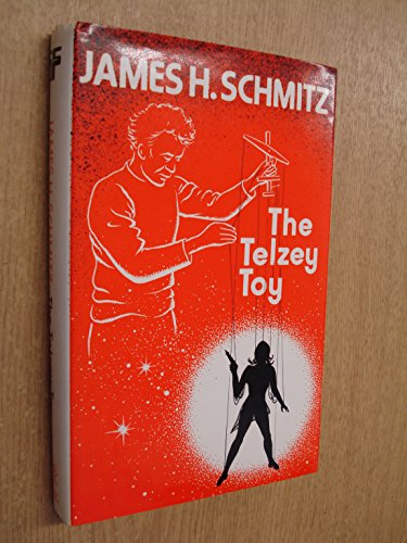 The Telzey toy ; including, Resident Witch ; Compulsion ; and, Company Planet: Science-fiction By James H Schmitz