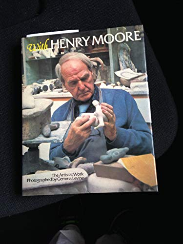 With Henry Moore: Artist at Work By Gemma Levine