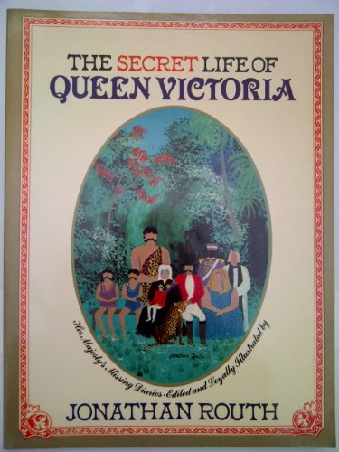 Secret Life of Queen Victoria By Jonathan Routh