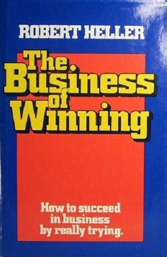 Business of Winning By Robert Heller