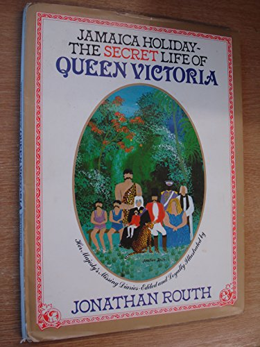 The Secret Life of Queen Victoria By Jonathan Routh