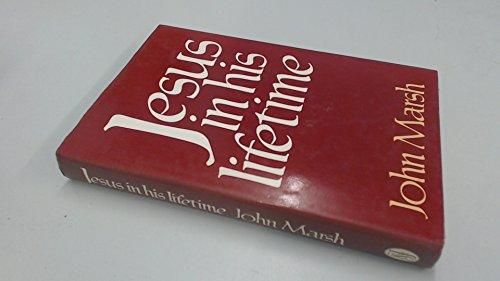 Jesus in His Lifetime By John Marsh
