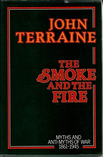 Smoke and the Fire By John Terraine