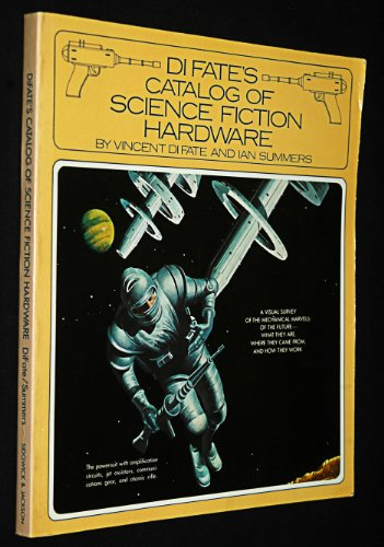 Catalogue of Science Fiction Hardware By Vincent Di Fate