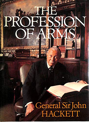 The Profession of Arms By Sir John Hackett