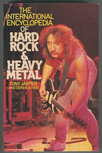 The International Encyclopedia of Hard Rock and Heavy Metal Edited by Tony Jasper