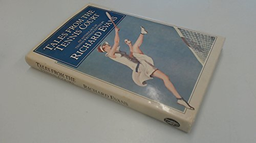 Tales from the Tennis Court By Richard Evans