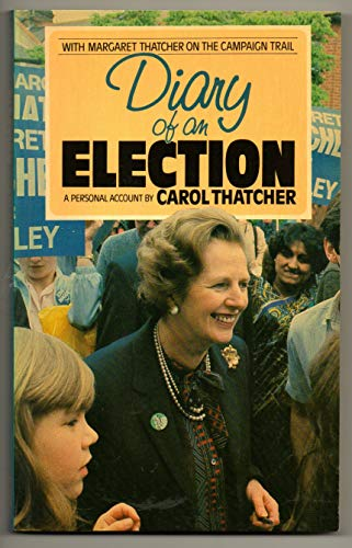 Diary of an Election By Carol Thatcher