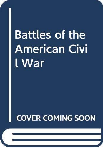 Battles of the American Civil War By Curt Johnson