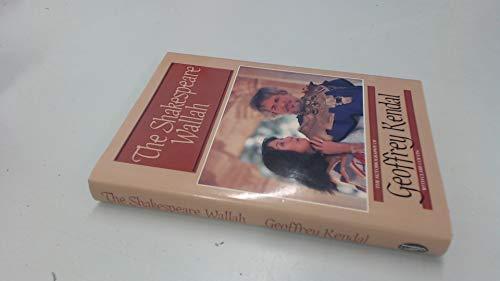 The Shakespeare Wallah By Geoffrey Kendal