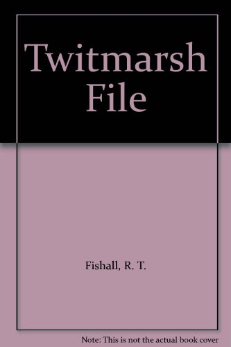 Twitmarsh-File-by-Fishall-R-T-Hardback-Book-The-Cheap-Fast-Free-Post