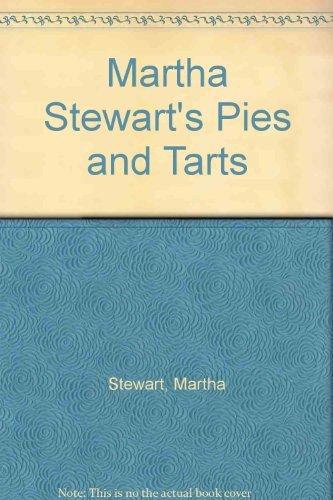 Martha Stewart's Pies and Tarts By Martha Stewart
