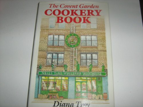The Covent Garden Cookery Book By Diana Troy
