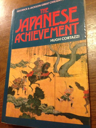 The Japanese Achievement (Sidgwick & Jackson great civilization series) By Hugh Cortazzi