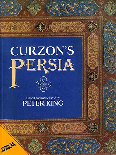 Curzon's Persia By George Nathaniel Curzon