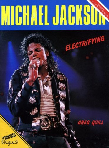 Michael Jackson Electrifying By Greg Quill