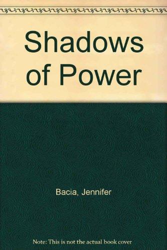 Shadows of Power. By Jennifer Bacia