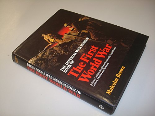 The Imperial War Museum Book of The First World War By Malcolm Brown