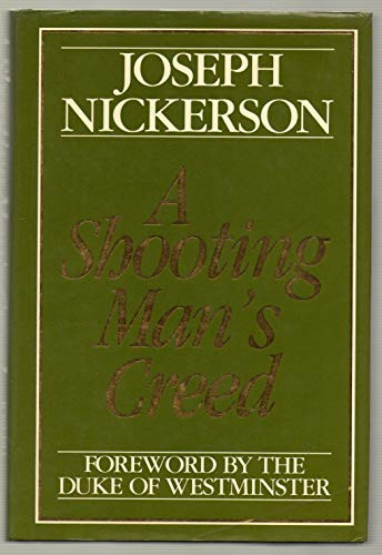 A Shooting Man's Creed By Sir Joseph Nickerson