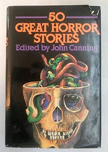 Fifty Great Horror Stories By Edited by John Canning