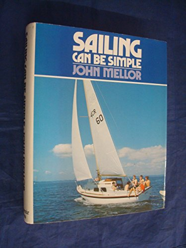 Sailing Can be Simple By John Mellor
