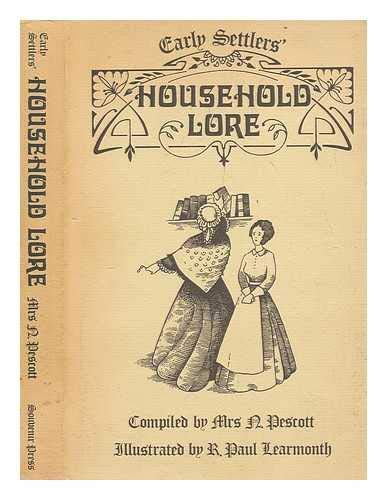 Early Settlers' Household Lore By Edited by R.T.M. Pescott